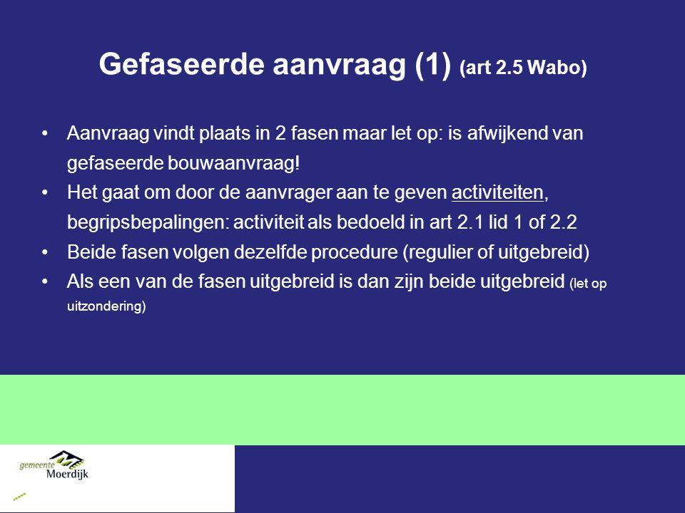 Gefaseerde aanvraag (1) (art 2.5 Wabo)