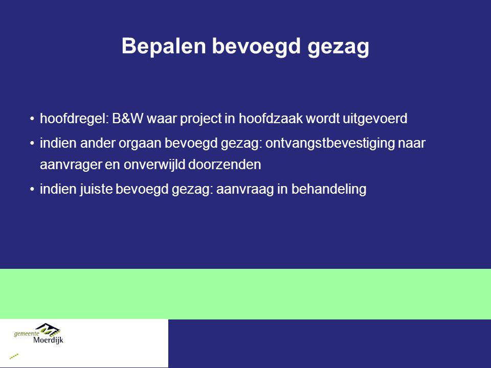 Bepalen bevoegd gezag hoofdregel: B&W waar project in hoofdzaak wordt uitgevoerd.