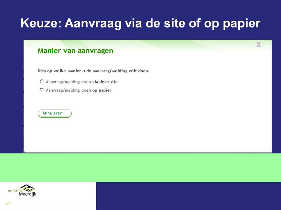 Keuze: Aanvraag via de site of op papier
