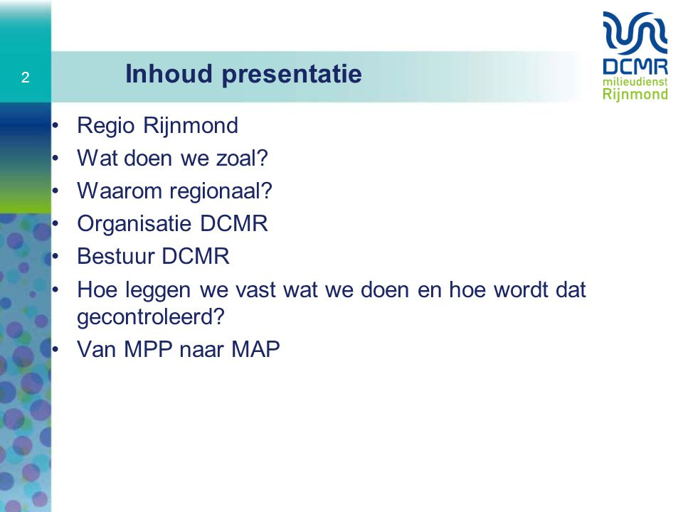 Inhoud presentatie Regio Rijnmond Wat doen we zoal Waarom regionaal