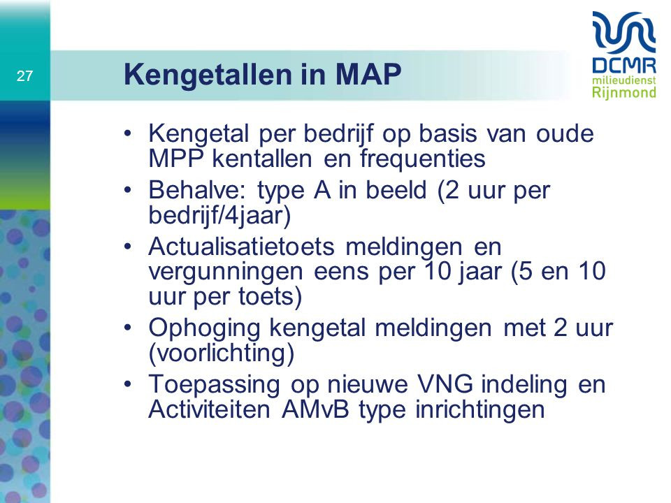 Kengetallen in MAP Kengetal per bedrijf op basis van oude MPP kentallen en frequenties. Behalve: type A in beeld (2 uur per bedrijf/4jaar)