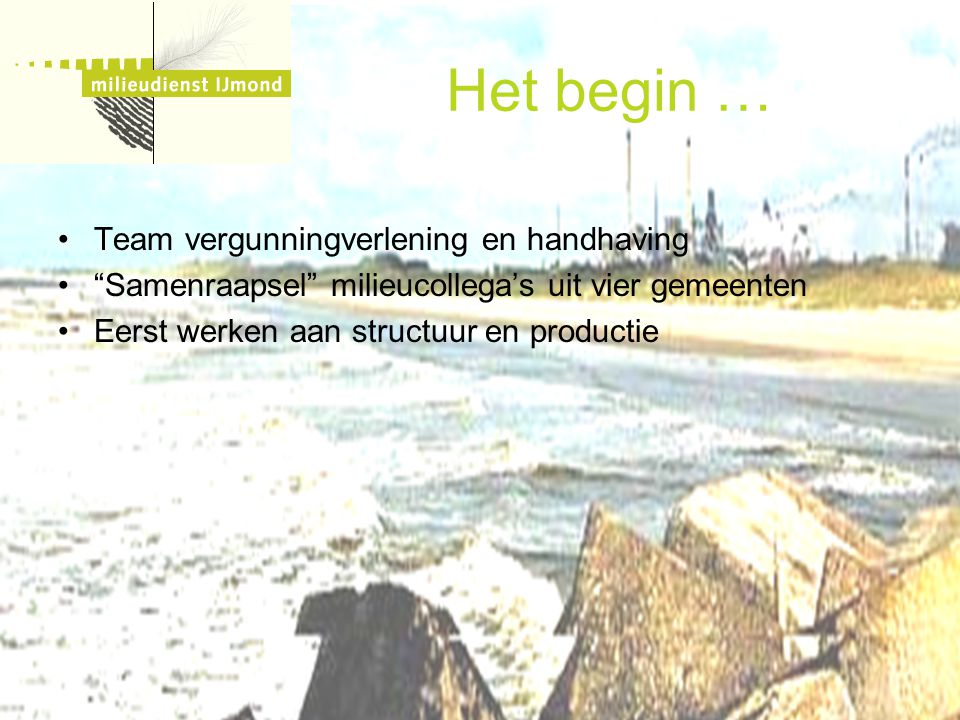 Het begin … Team vergunningverlening en handhaving