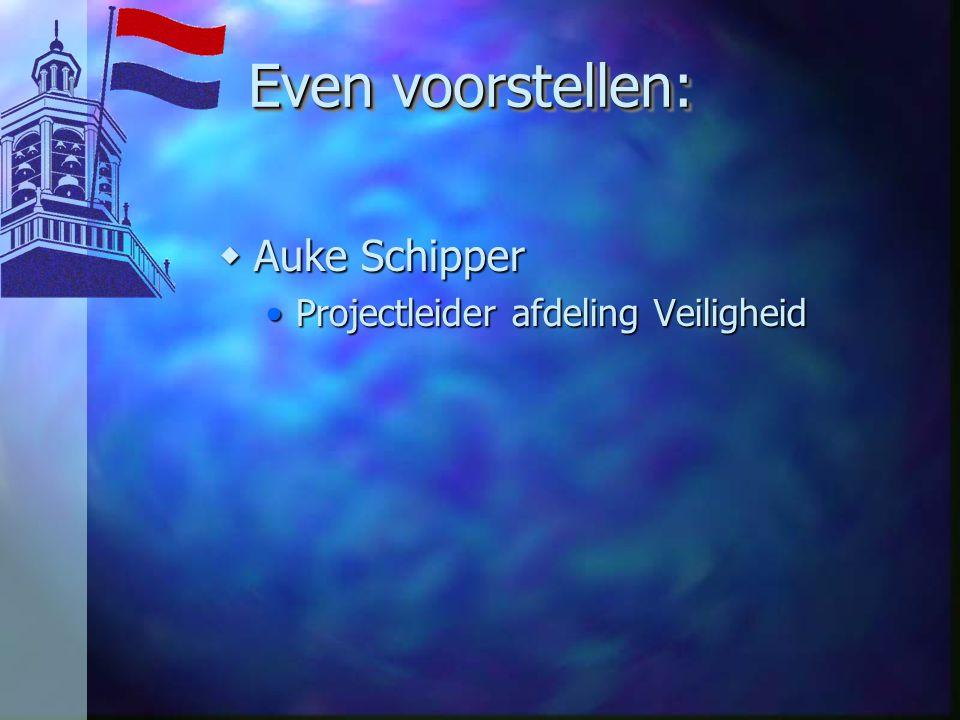 Even voorstellen: Auke Schipper Projectleider afdeling Veiligheid
