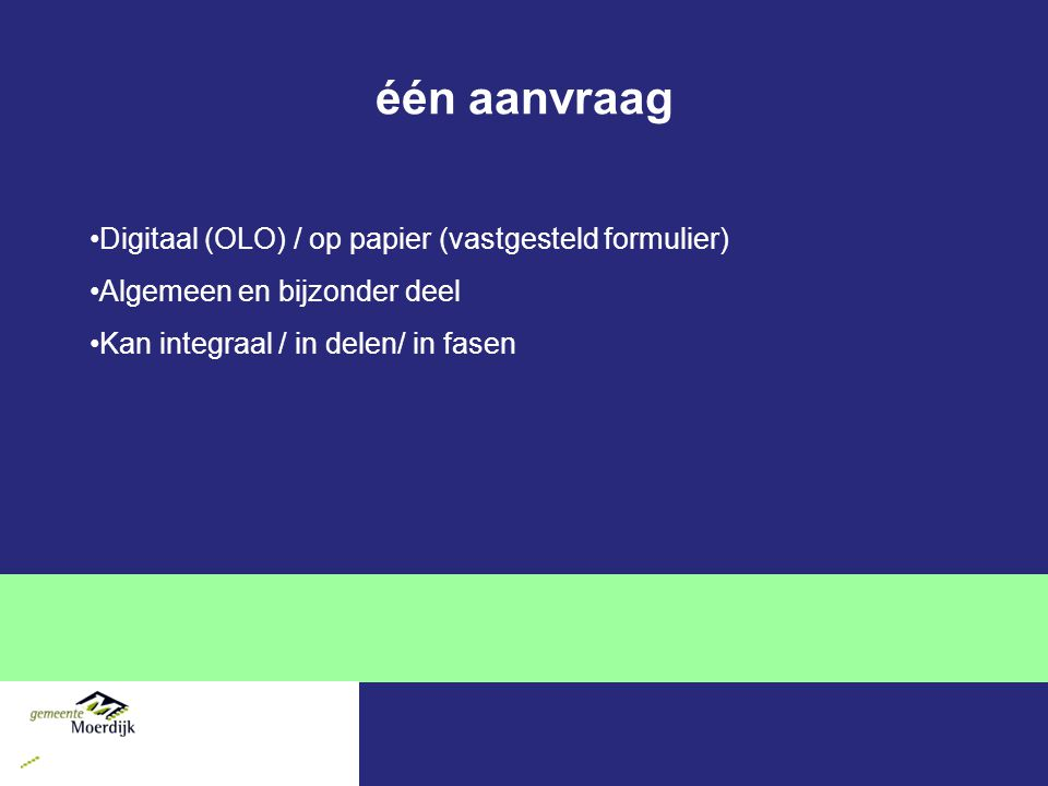 één aanvraag Digitaal (OLO) / op papier (vastgesteld formulier)