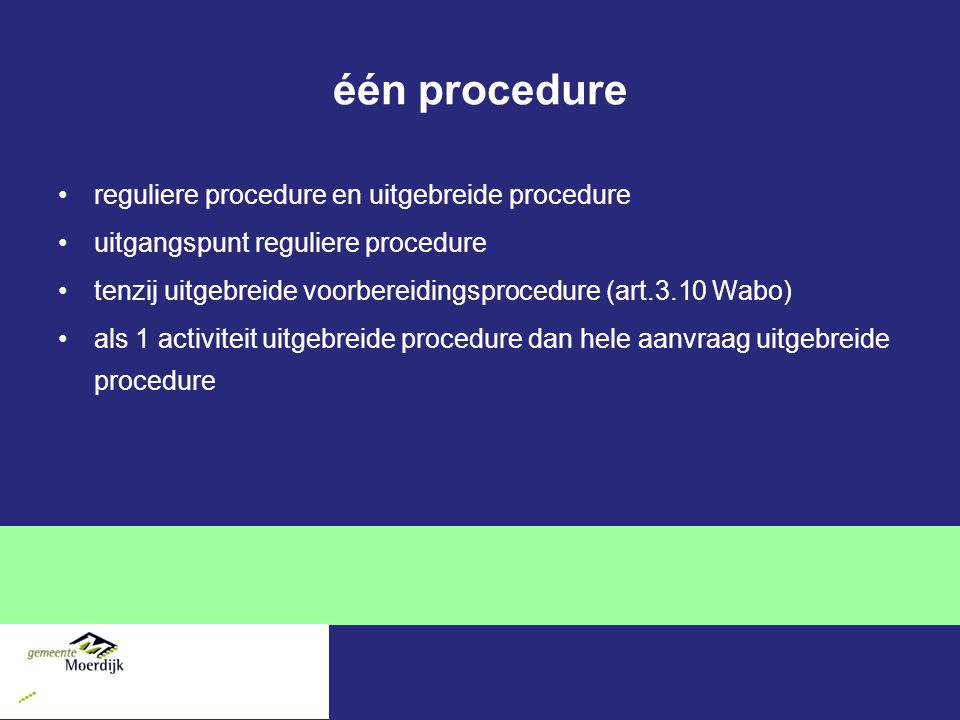 één procedure reguliere procedure en uitgebreide procedure