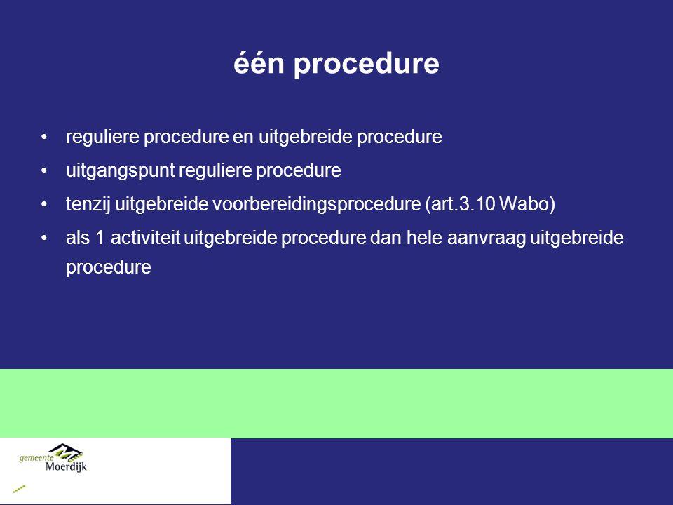 één procedure reguliere procedure en uitgebreide procedure