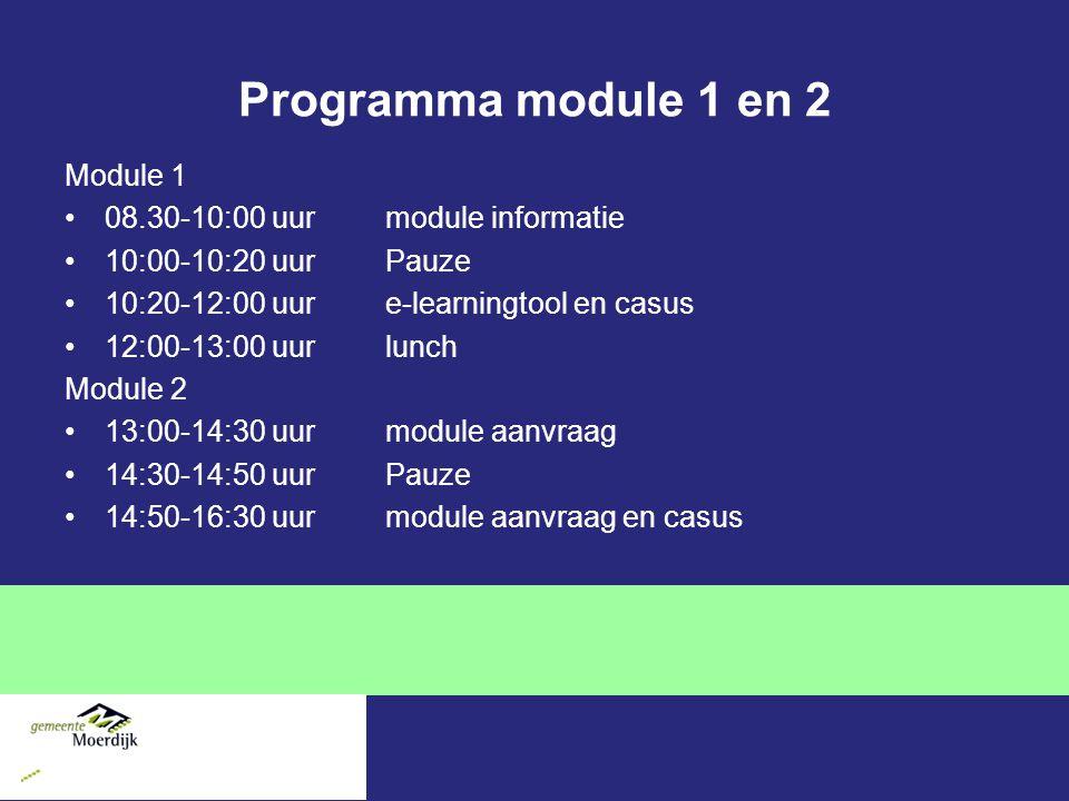 Programma module 1 en 2 Module 1 08.30-10:00 uur module informatie