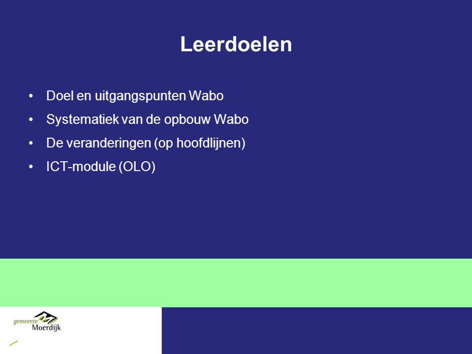 Leerdoelen Doel en uitgangspunten Wabo Systematiek van de opbouw Wabo