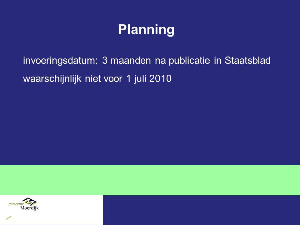 Planning invoeringsdatum: 3 maanden na publicatie in Staatsblad