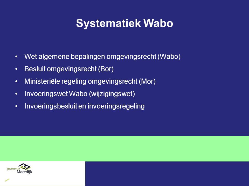 Systematiek Wabo Wet algemene bepalingen omgevingsrecht (Wabo)