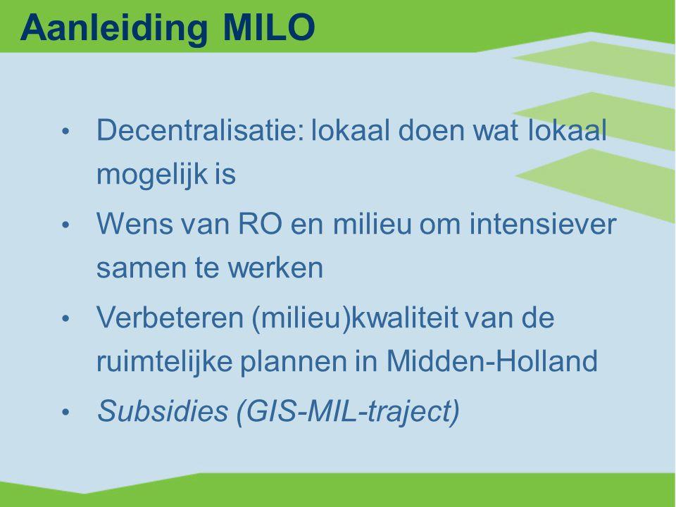 Aanleiding MILO Decentralisatie: lokaal doen wat lokaal mogelijk is