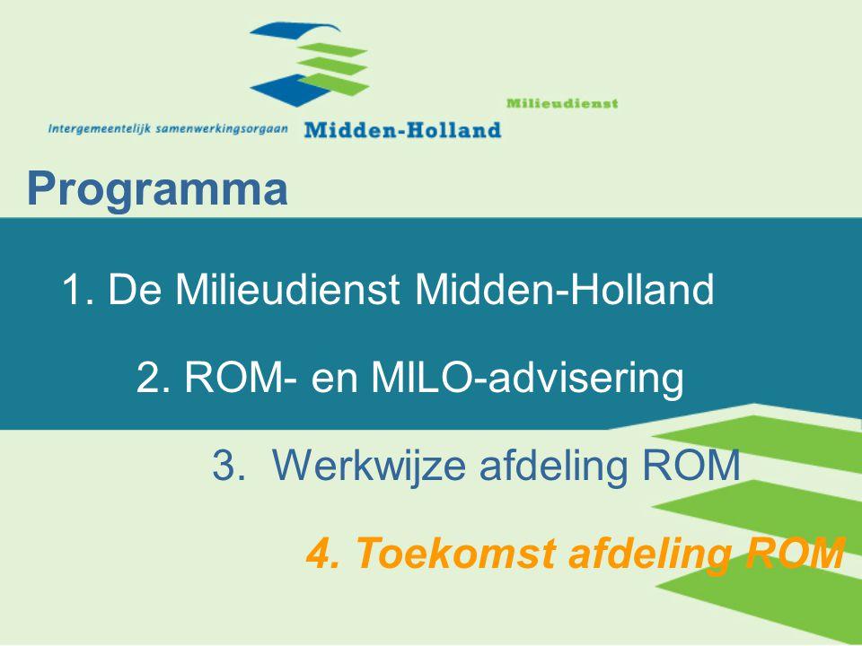 Programma 1. De Milieudienst Midden-Holland 2. ROM- en MILO-advisering