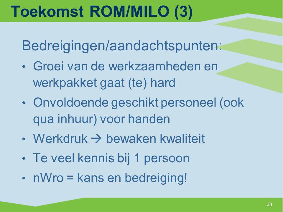 Toekomst ROM/MILO (3) Bedreigingen/aandachtspunten: