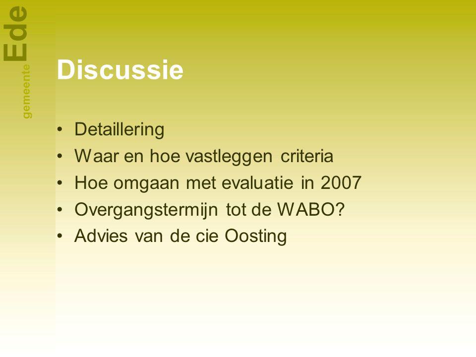 Discussie Detaillering Waar en hoe vastleggen criteria