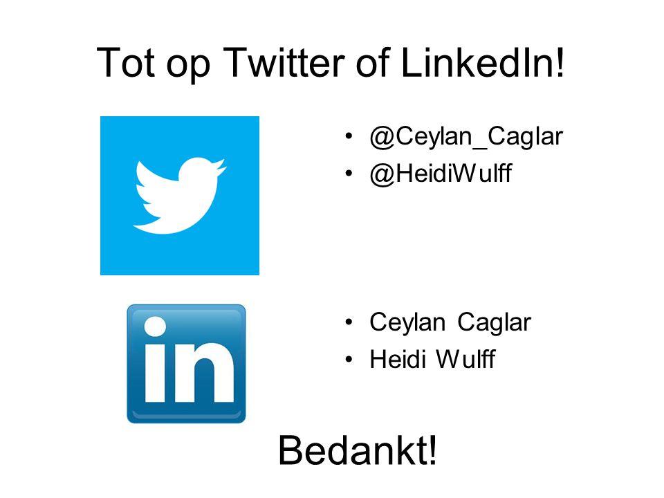 Tot op Twitter of LinkedIn!