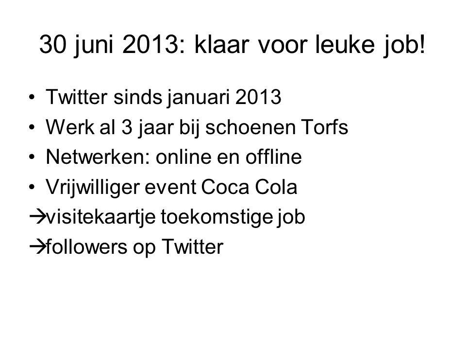 30 juni 2013: klaar voor leuke job!