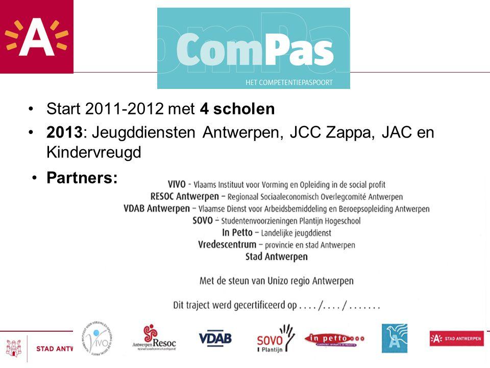 Start 2011-2012 met 4 scholen 2013: Jeugddiensten Antwerpen, JCC Zappa, JAC en Kindervreugd.