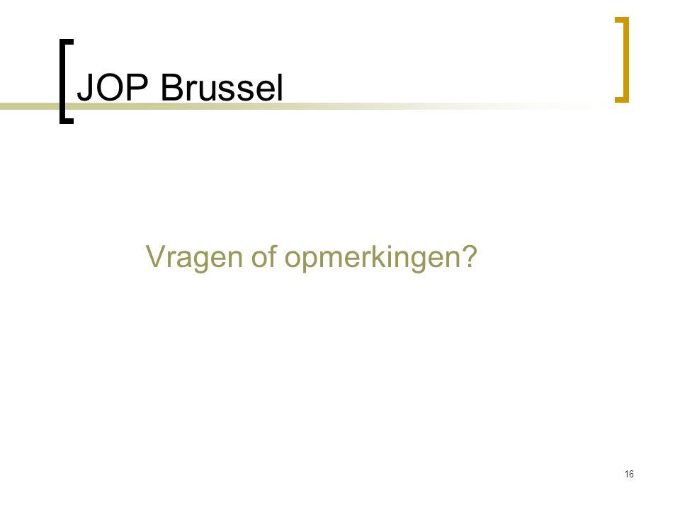 JOP Brussel Vragen of opmerkingen