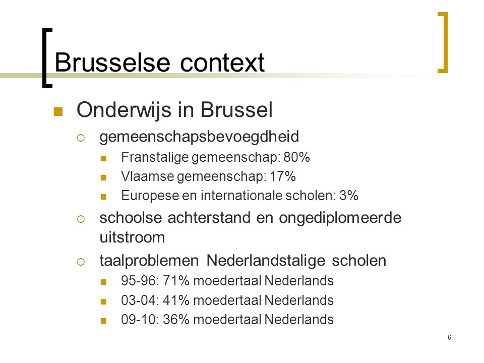 Brusselse context Onderwijs in Brussel gemeenschapsbevoegdheid