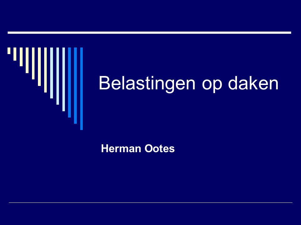 Belastingen op daken Herman Ootes
