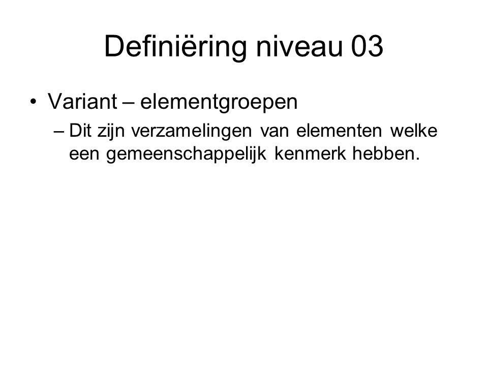 Definiëring niveau 03 Variant – elementgroepen