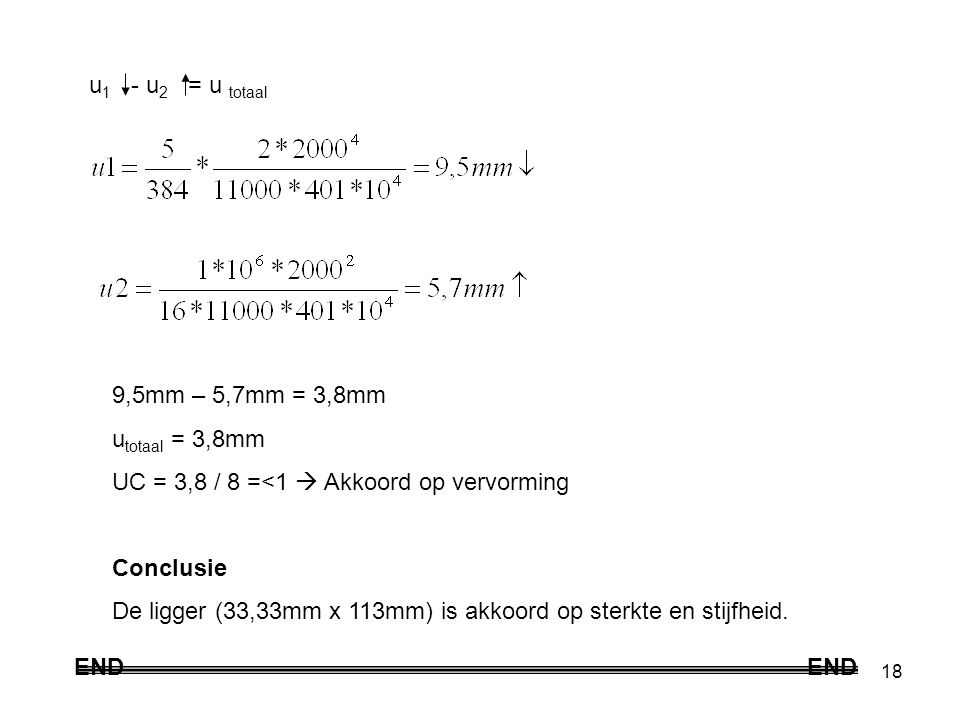 u1 - u2 = u totaal 9,5mm – 5,7mm = 3,8mm. utotaal = 3,8mm. UC = 3,8 / 8 =<1  Akkoord op vervorming.