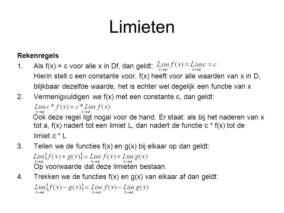 Limieten Rekenregels Als f(x) = c voor alle x in Df, dan geldt: