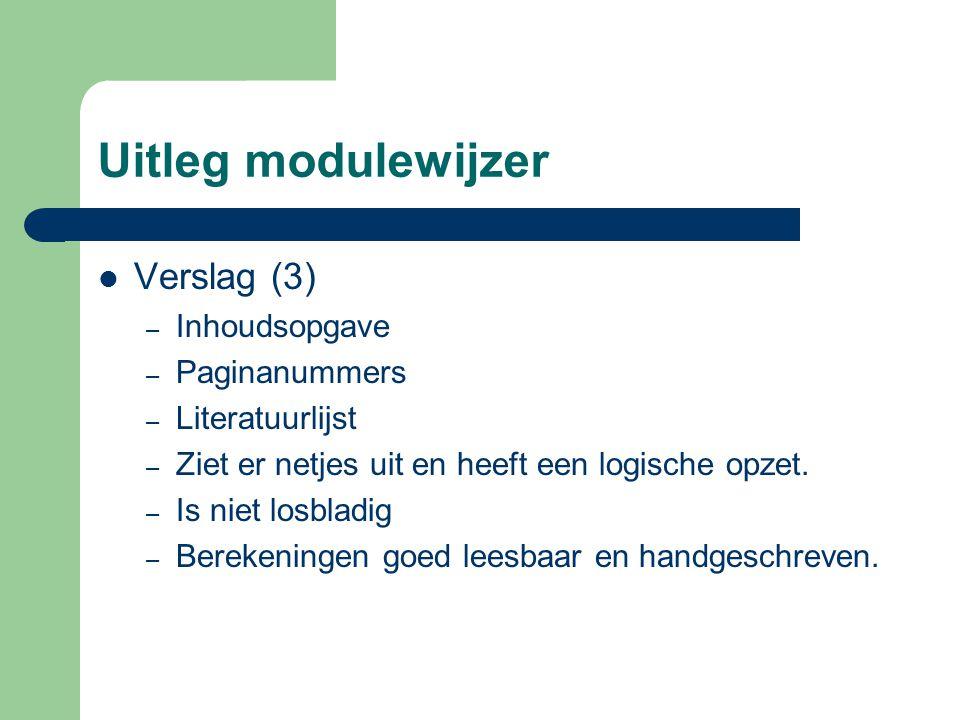 Uitleg modulewijzer Verslag (3) Inhoudsopgave Paginanummers