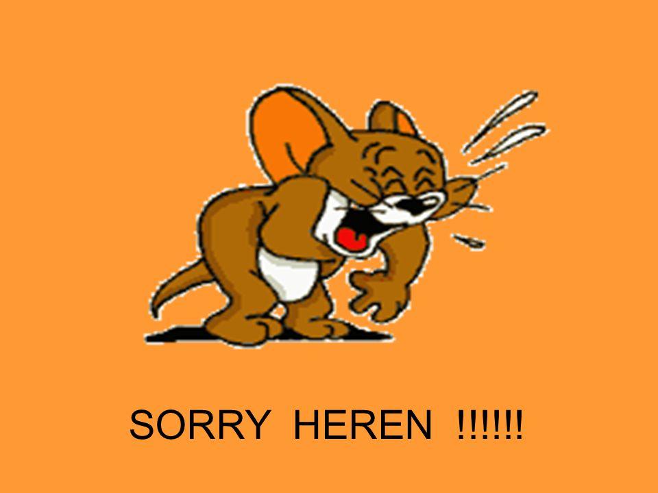 SORRY HEREN !!!!!!