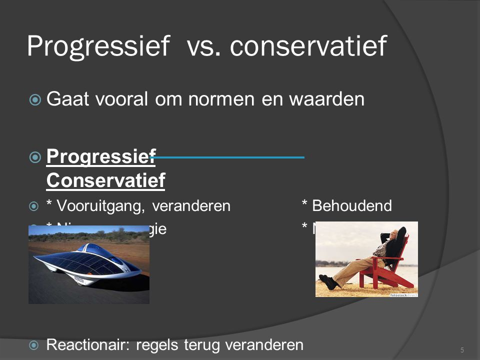 Progressief vs. conservatief
