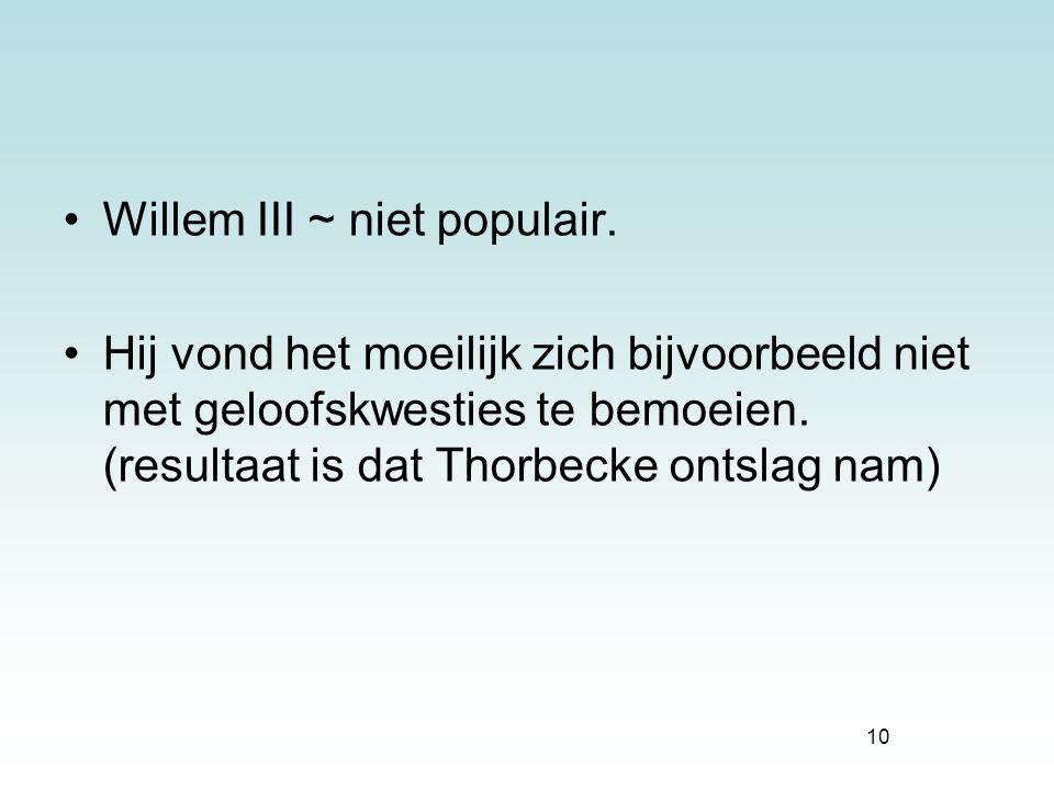 Willem III ~ niet populair.