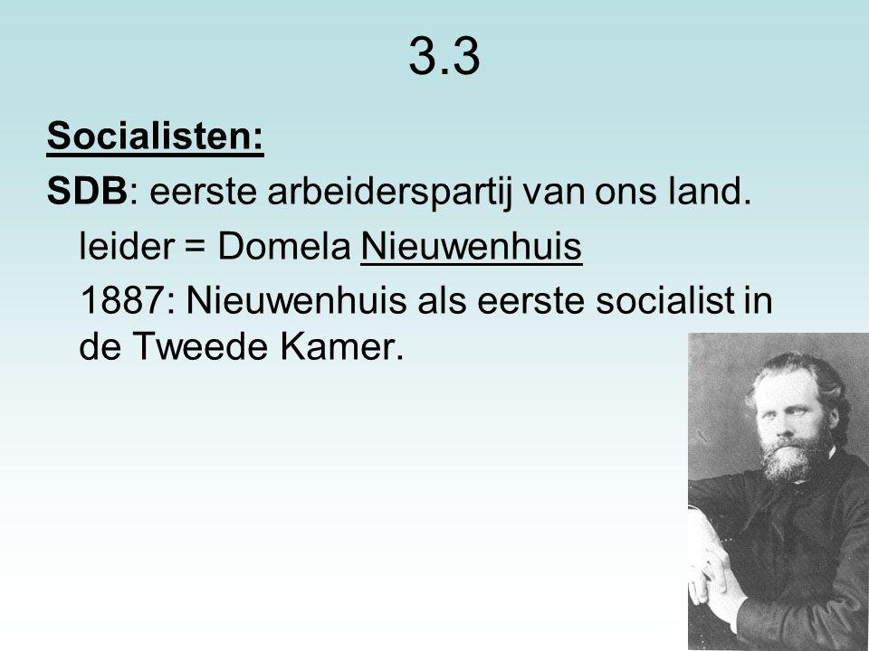 3.3 Socialisten: SDB: eerste arbeiderspartij van ons land.