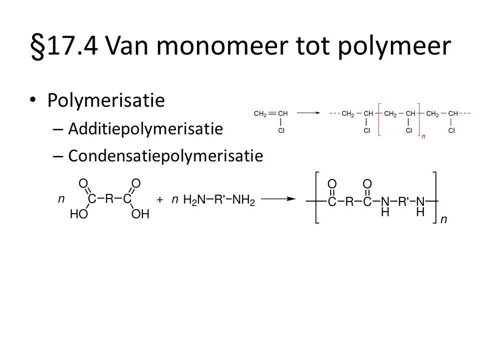 §17.4 Van monomeer tot polymeer