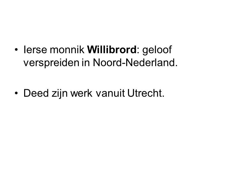 Ierse monnik Willibrord: geloof verspreiden in Noord-Nederland.