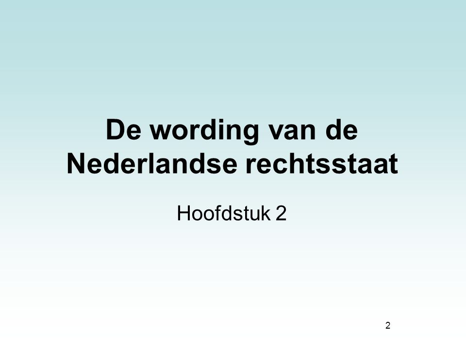 De wording van de Nederlandse rechtsstaat
