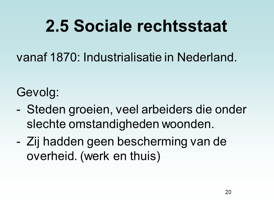 2.5 Sociale rechtsstaat vanaf 1870: Industrialisatie in Nederland.