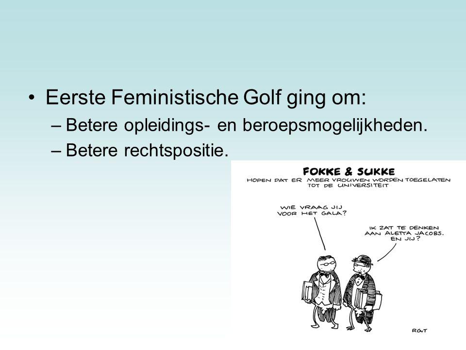 Eerste Feministische Golf ging om: