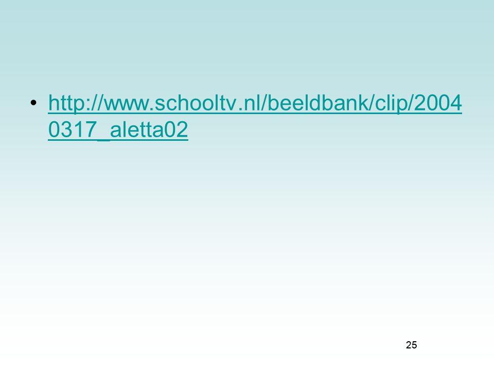 http://www.schooltv.nl/beeldbank/clip/2004 0317_aletta02