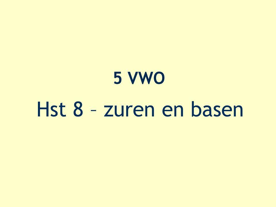 5 VWO Hst 8 – zuren en basen