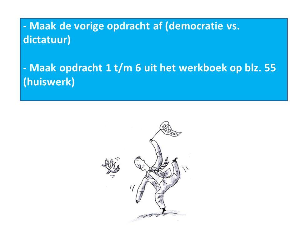 - Maak de vorige opdracht af (democratie vs. dictatuur)