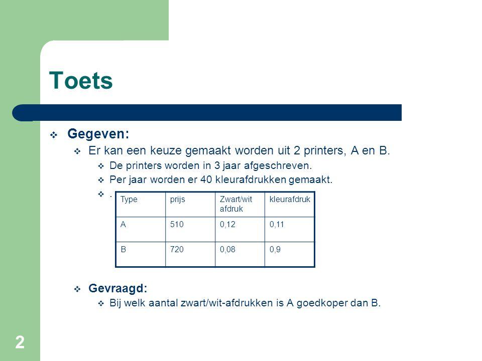 Toets Gegeven: Er kan een keuze gemaakt worden uit 2 printers, A en B.