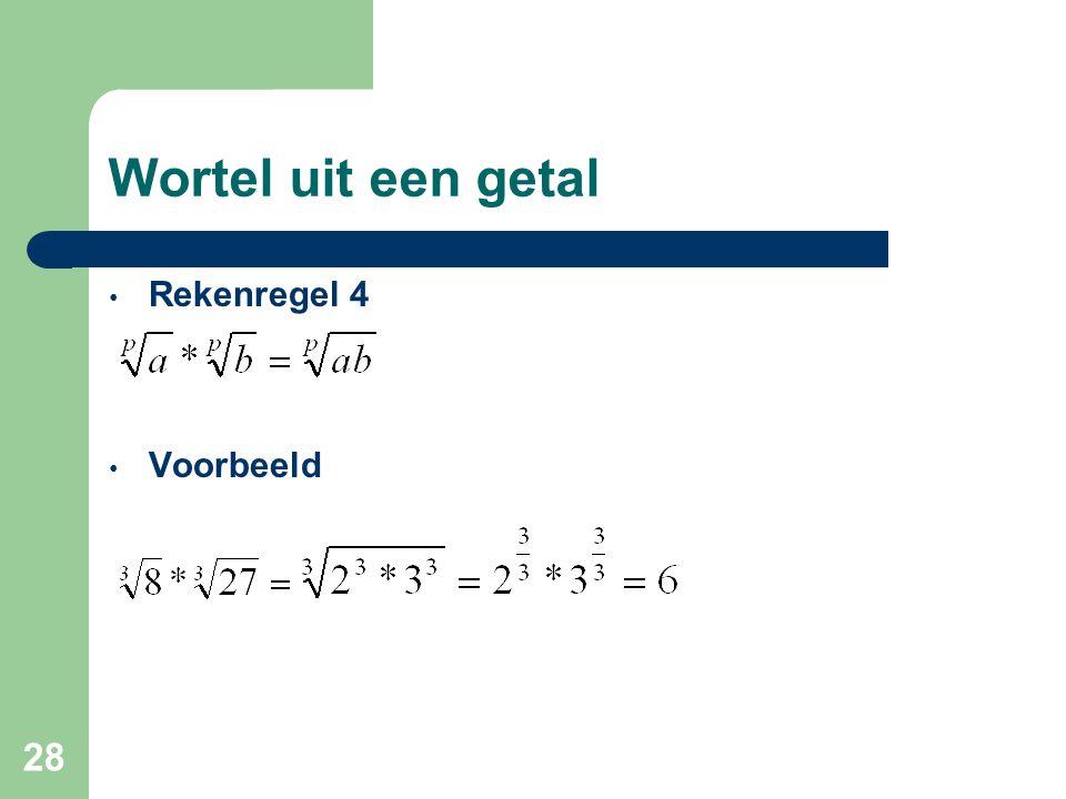 Wortel uit een getal Rekenregel 4 Voorbeeld