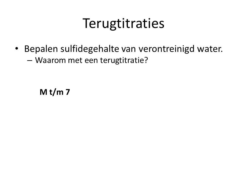 Terugtitraties Bepalen sulfidegehalte van verontreinigd water.