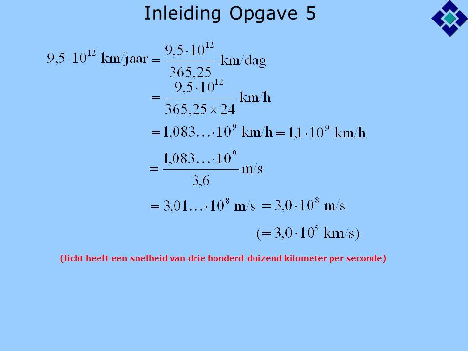 Inleiding Opgave 5 (licht heeft een snelheid van drie honderd duizend kilometer per seconde)