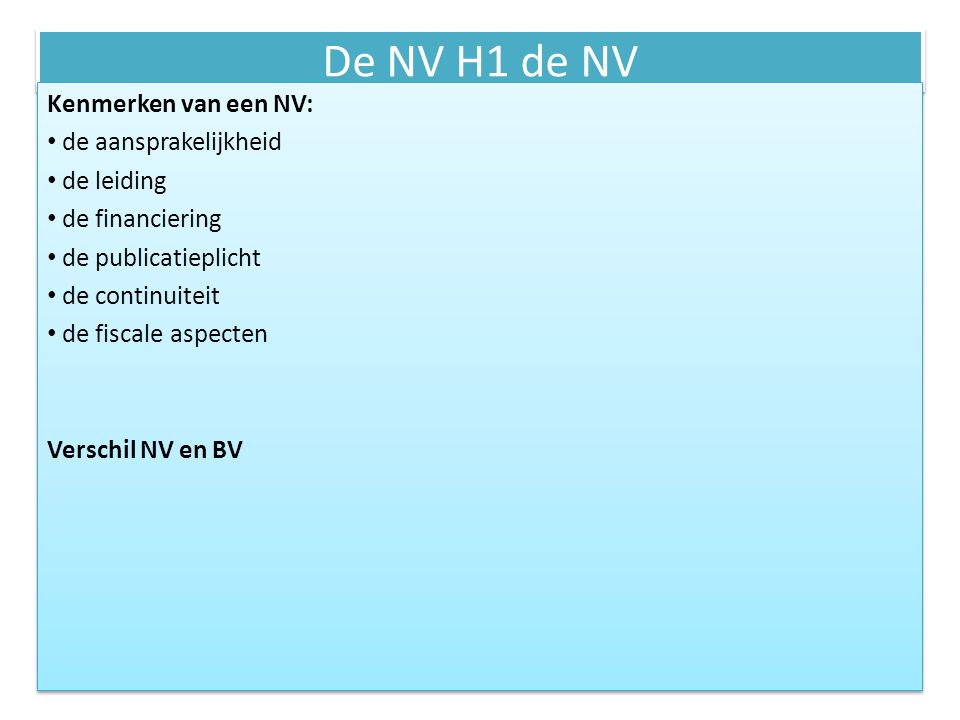 De NV H1 de NV Kenmerken van een NV: de aansprakelijkheid de leiding