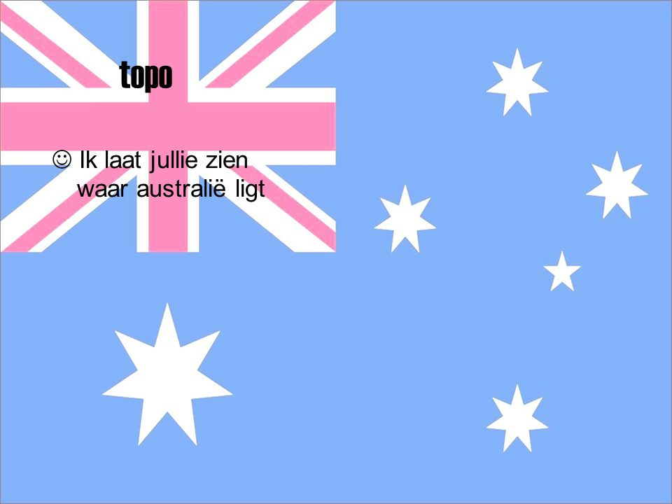 topo  Ik laat jullie zien waar australië ligt