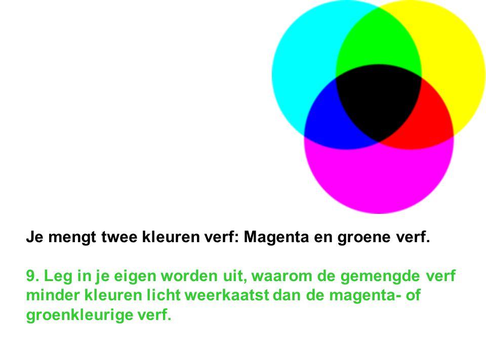 Je mengt twee kleuren verf: Magenta en groene verf. 9