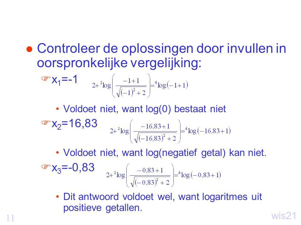 Controleer de oplossingen door invullen in oorspronkelijke vergelijking: