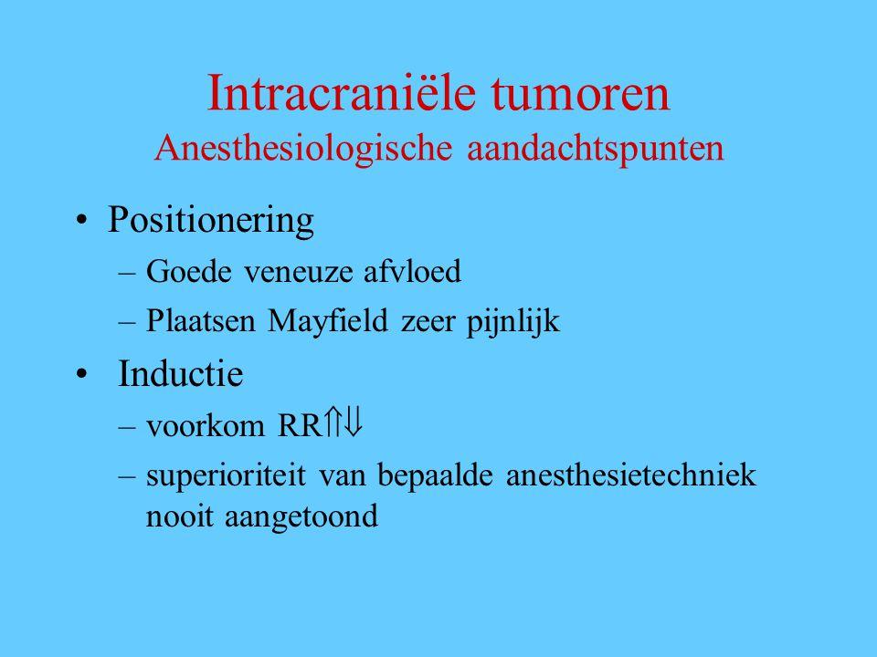 Intracraniële tumoren Anesthesiologische aandachtspunten