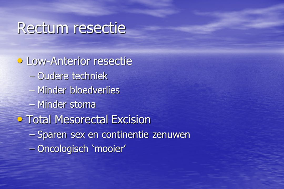 Rectum resectie Low-Anterior resectie Total Mesorectal Excision